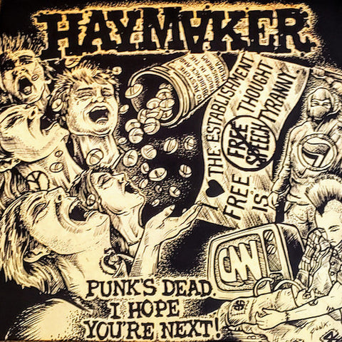 Haymaker ‎– Punk's Dead. I Hope You're Next! LP