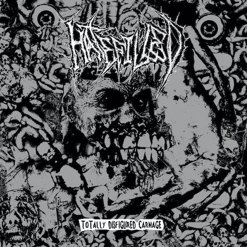 Hatefilled - Totally Disfigured Carnage LP