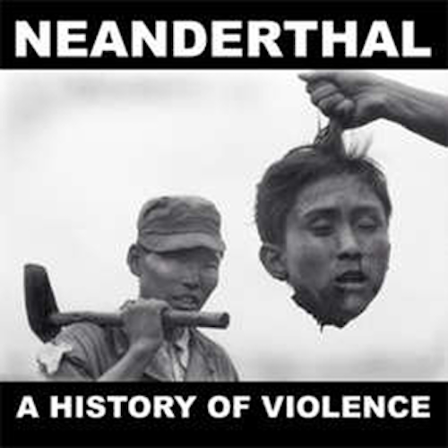 Neanderthal - A History of Violence LP S/Sided