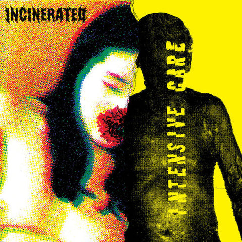 Intensive Care / Incinerated ‎– Intensive Care / Incinerated 7""