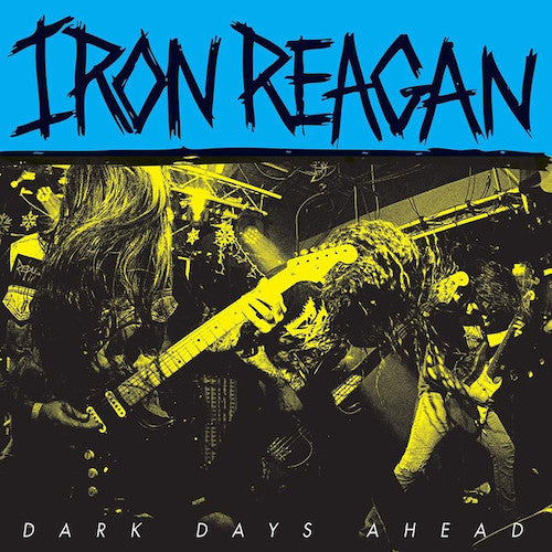 Iron Reagan ‎– Dark Days Ahead LP - Grindpromotion Records