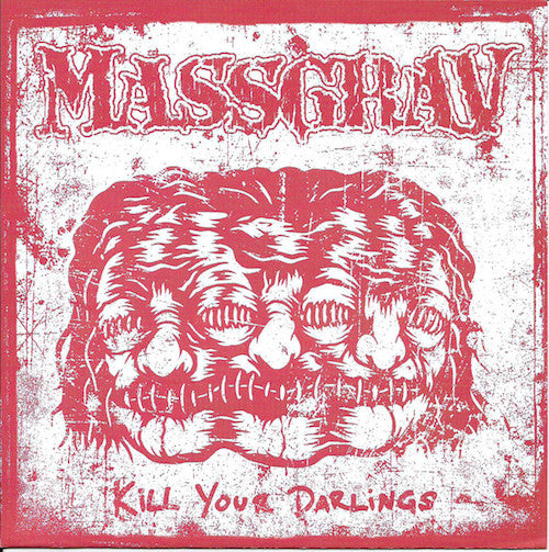 Massgrav ‎– Kill Your Darlings 7""