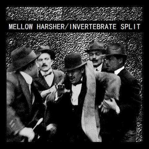 Mellow Harsher / Invertebrate – Mellow Harsher / Invertebrate 7""