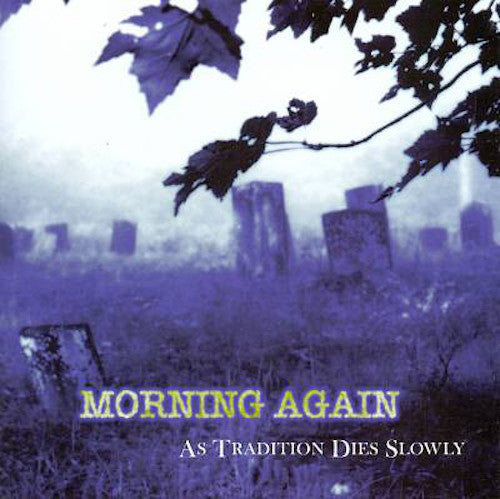 Morning Again ‎– As Tradition Dies Slowly LP (Clear Vinyl)