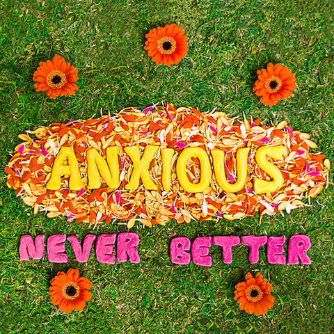 Anxious - Never Better 7""