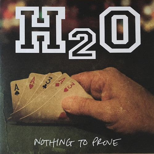 H2O ‎– Nothing To Prove LP (Green With Smoke Vinyl) - Grindpromotion Records