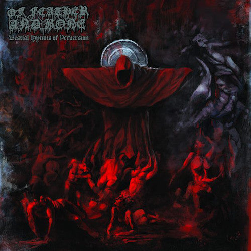 Of Feather And Bone ‎– Bestial Hymns Of Perversion LP