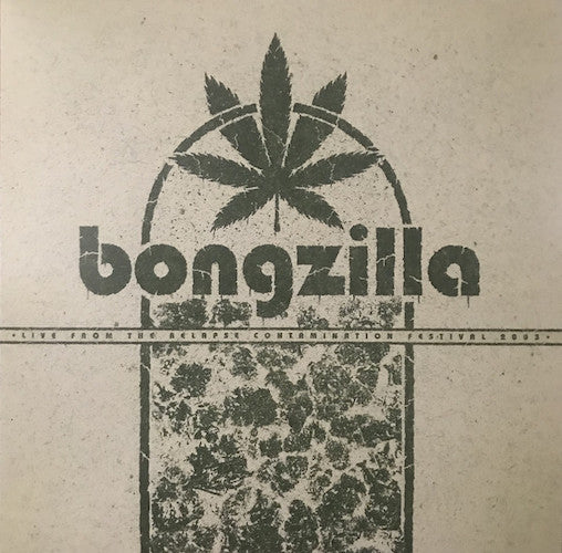 Bongzilla ‎– Live From The Contamination Festival 2003 LP - Grindpromotion Records