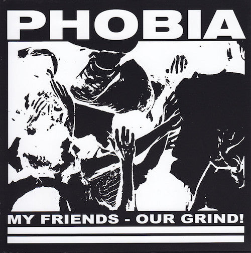 "Phobia ‎– My Friends / Our Grind! 7"" S/Sided"