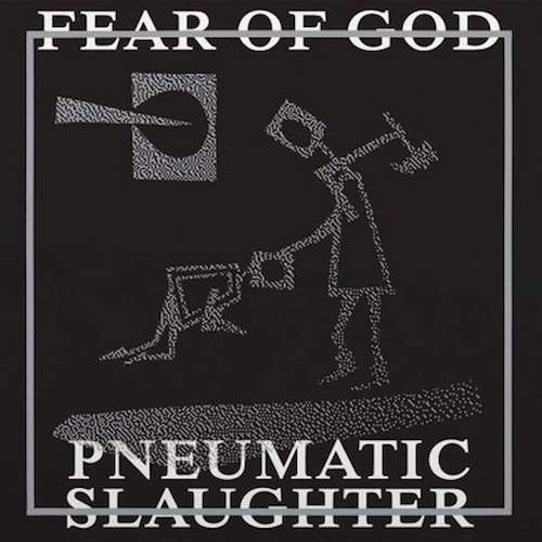 Fear Of God ‎– Pneumatic Slaughter - Extended LP - Grindpromotion Records