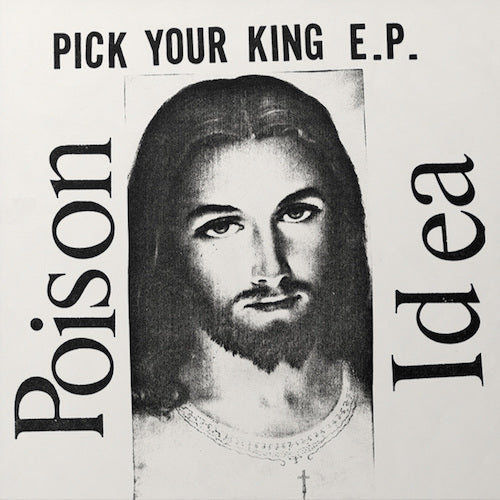 Poison Idea ‎– Pick Your King E.P. LP - Grindpromotion Records