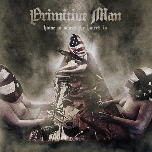 Primitive Man ‎– Home Is Where The Hatred Is LP - Grindpromotion Records
