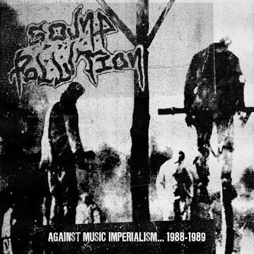 Sound Pollution ‎– Against Music Imperialism...1988-1989 LP - Grindpromotion Records