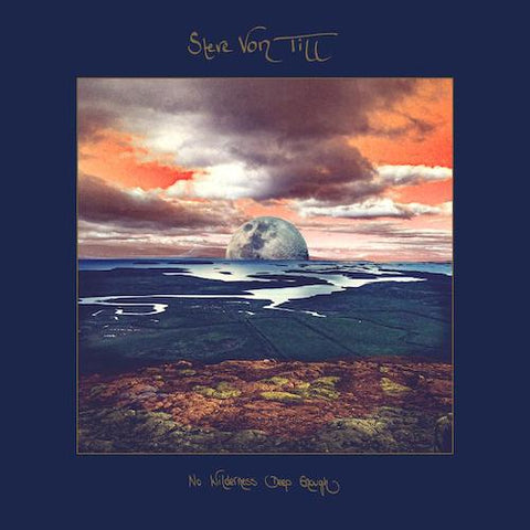 STEVE VON TILL - NO WILDERNESS DEEP ENOUGH LP