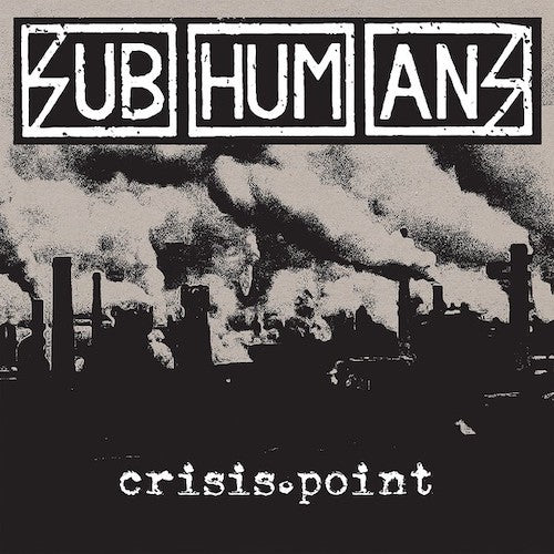 Subhumans ‎– Crisis Point LP - Grindpromotion Records