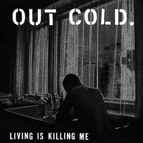 Out Cold ‎– Living Is Killing Me LP