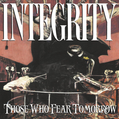 Integrity ‎– Those Who Fear Tomorrow LP - Grindpromotion Records