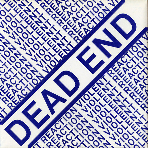 Violent Reaction ‎– Dead End E.P. 7""
