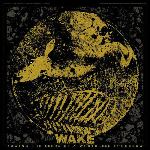 Wake ‎– Sowing The Seeds Of A Worthless Tomorrow LP - Grindpromotion Records