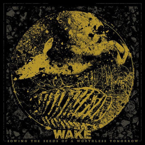 Wake ‎– Sowing The Seeds Of A Worthless Tomorrow LP