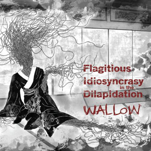 Flagitious Idiosyncrasy In The Dilapidation ‎– Wallow LP