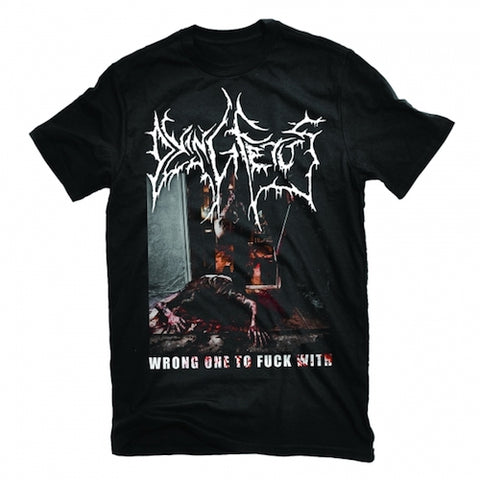 Dying Fetus - Wrong One To Fuck With T-Shirts