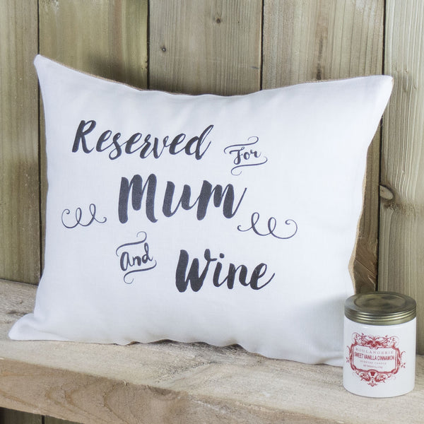 ' Reserved For Mum and Wine ' Cushion