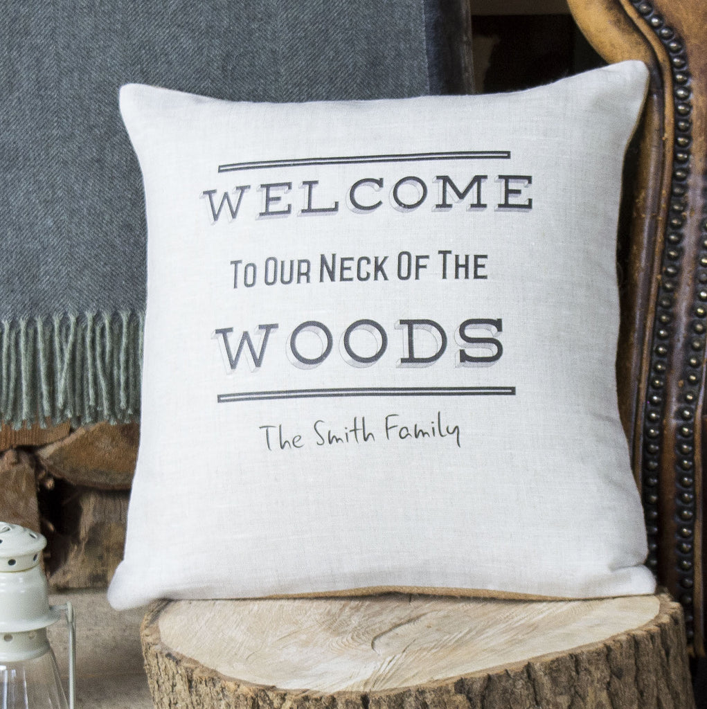 ' Welcome to our Neck of the Woods ' Personalised Cushion