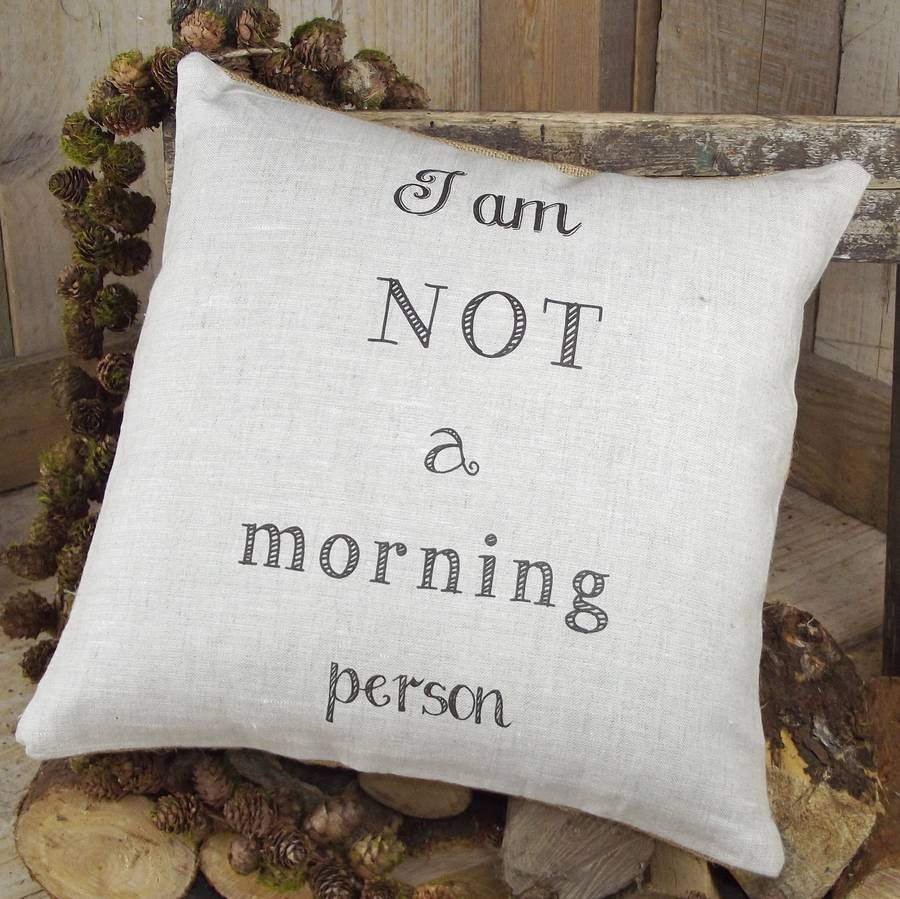 ' I am NOT a morning person ' Cushion