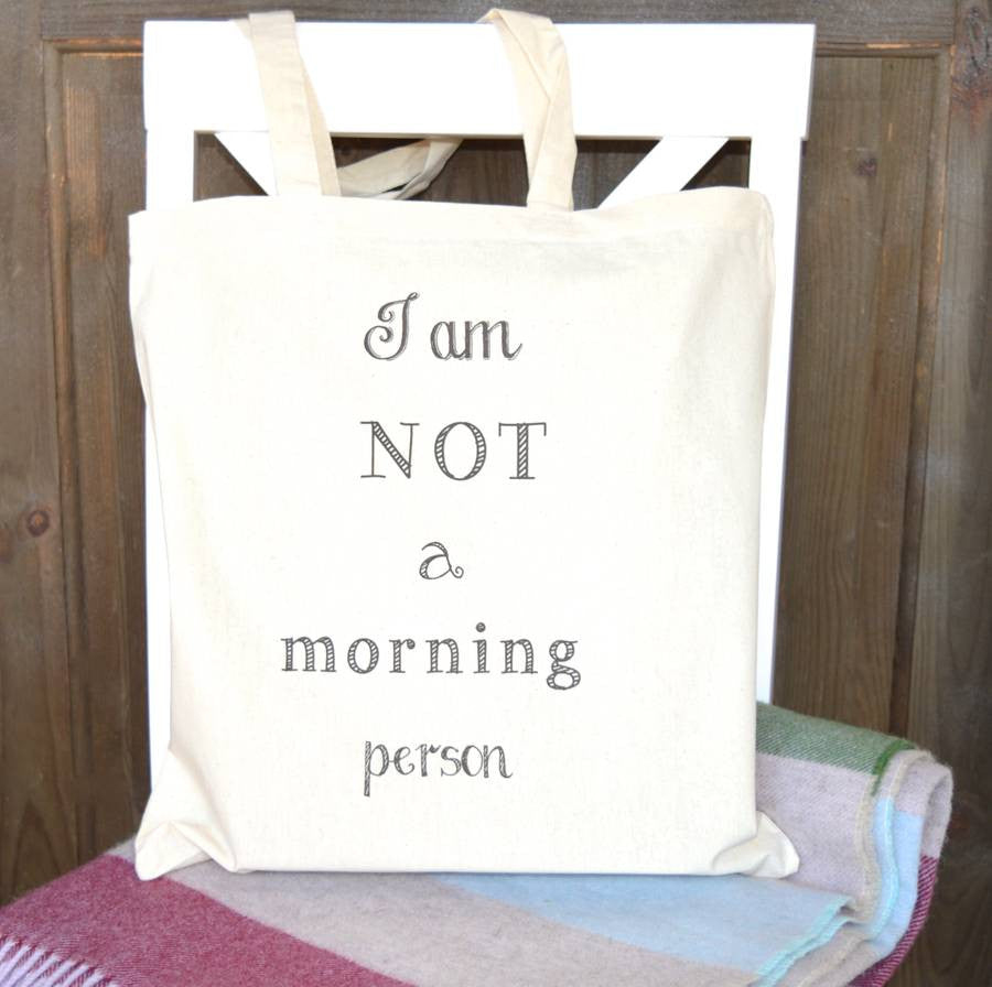 ' I am not a morning person ' Tote Bag
