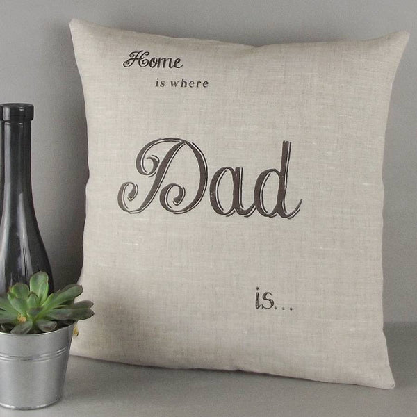 ' Home is where Dad is ' Personalised Cushion