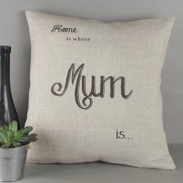 ' Home is where Mum is ' Personalised Cushion