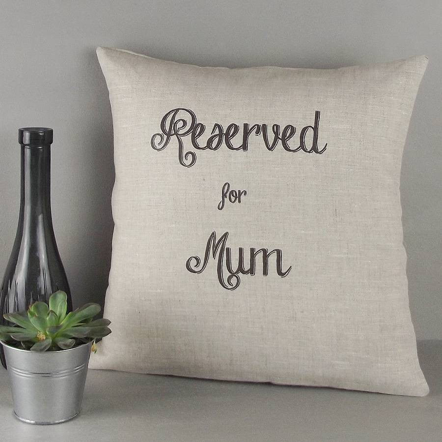 ' Reserved For Mum ' Personalised Cushion