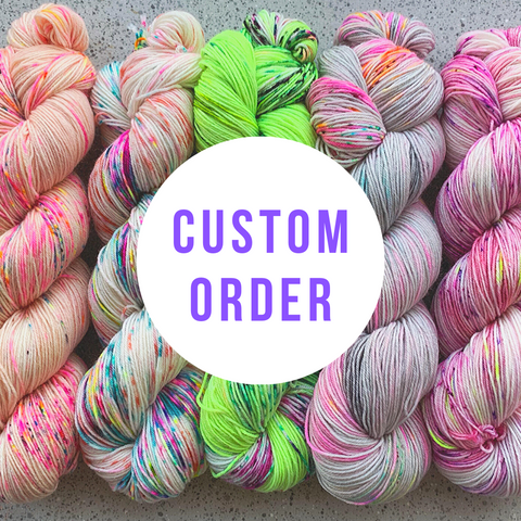 Custom Order - Dyed To Order