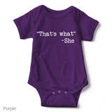 That's What She Said - Short Sleeve Infant Creeper