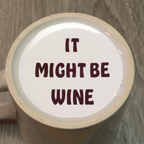 Wine? Maybe...