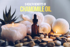 5 Health Benefits Of Chamomile Oil