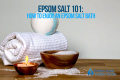 Epsom Salt 101: How To Enjoy An Epsom Salt Bath