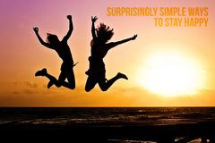 Surprisingly Simple Ways To Stay Happy