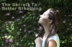 The Secrets To Better Breathing