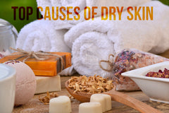 Top Causes Of Dry Skin