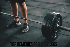 Top Remedies For Sore Legs