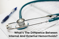 What's The Difference Between Internal And External Hemorrhoids?
