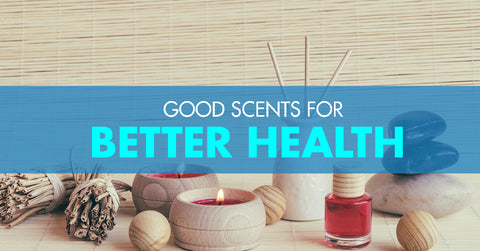 good scents for better health