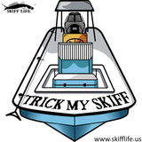 DEBUT of the BRAND NEW TMS-Trick My Skiff Decal/Stickers - Skiff Life - We Fish Skinny Water! - 2