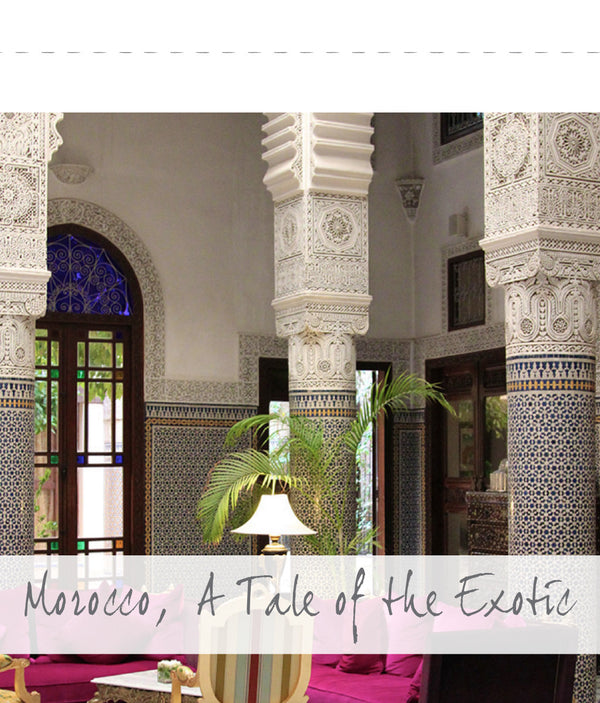 3 - MOROCCO... A TALE OF THE EXOTIC