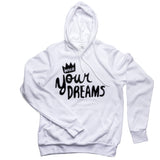 Indulge Your Dreams Hoodie - House of Legends Threads
