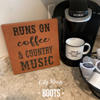 Runs on Coffee & Country Music Leatherette Sign