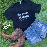 Line Dancing Is My Cardio Women's V Neck Tee
