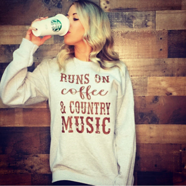 Runs On Coffee & Country Music Crew Neck Sweatshirt